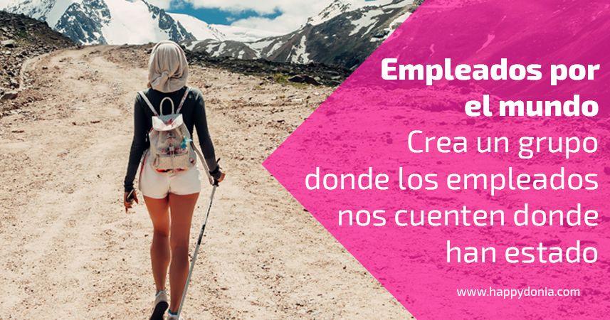 Crea Hashtgs y grupos donde los empleados puedan compartir experiencias (viajes, lugares que han visitado, experiencias)